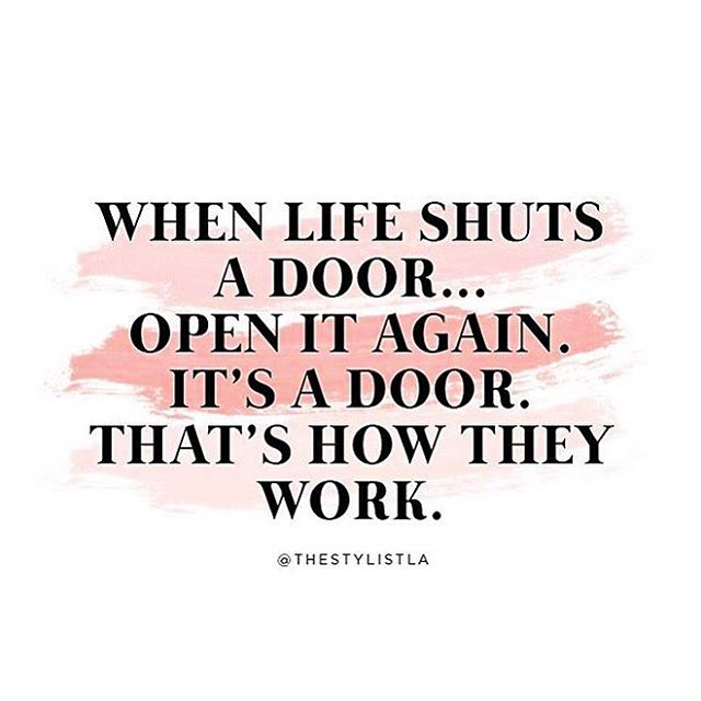 """Dont be discouraged by a closed door! It doesnt always mean """"no"""" it might just mean """"not right now"""""""