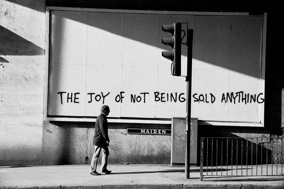 the joy of not being sold anything. - Banksy . photographer unknown.