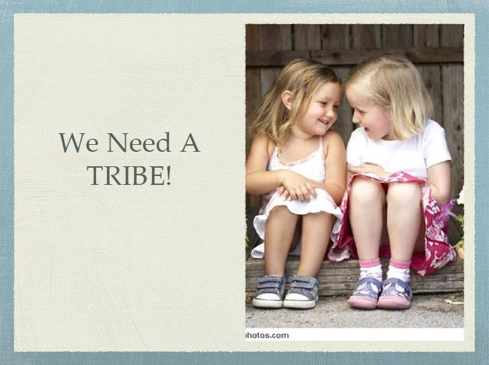 We Need A Tribe.JPG