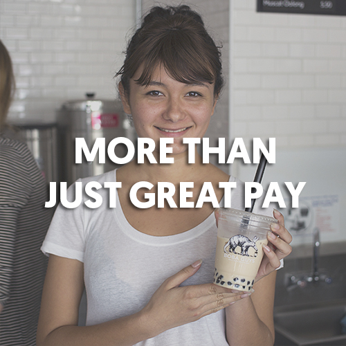 We pride ourselves on giving a damn and being transparent. This means that we always want our team to know how much we truly value them. Boba Guys not only offers better-than-market starting wages (plus tips) but various advancement opportunities and the chance to join a fast-growing food and beverage startup.