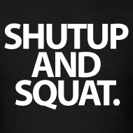 Shut up and squat.jpg