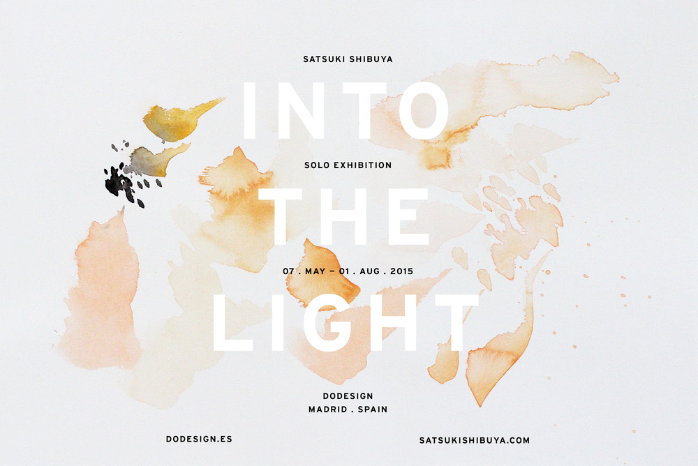 INTO THE LIGHT . SOLO EXHIBITION — satsuki shibuya . journal