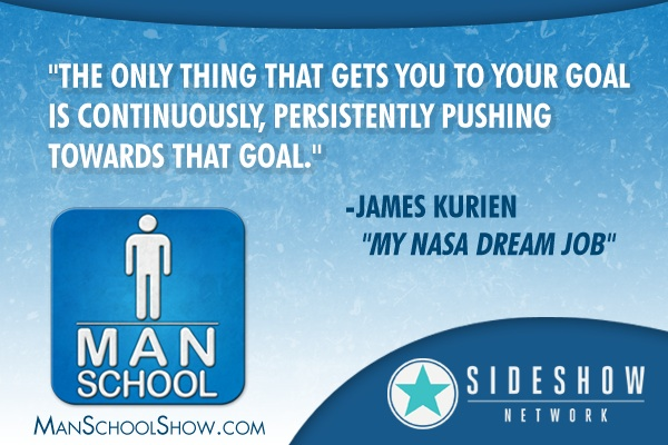 ManSchool-Quote-5-NASA-Dream-Job-James-Kurien.jpg