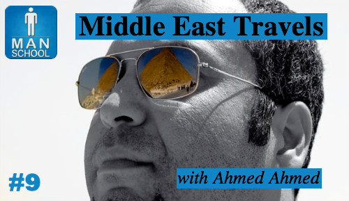 Man-School-9-Middle-East-Travels-Ahmed-Ahmed.jpg