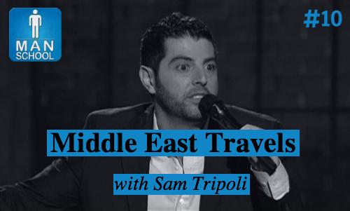 Man-School-10-Middle-East-Sam-Tripoli-Naughty-Show.jpg