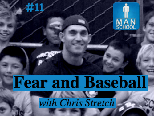 Man-School-11-Fear-and-Baseball-Chris-Stretch.jpg