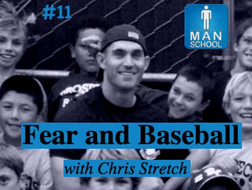 Man-School-11-Fear-and-Baseball-Chris-Stretch.jpg