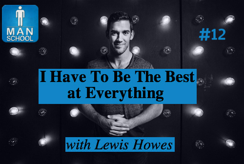 Man-School-12--Best-at-Everything-Lewis-Howes-LinkedIn.jpg