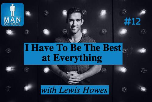 Man-School-12--Best-at-Everything-Lewis-Howes-LinkedIn.jpg