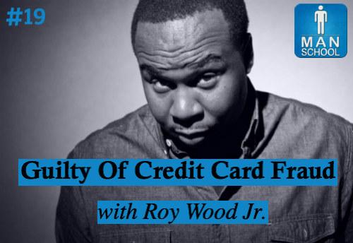 Man-School-19-Guilty-Of-Credit-Card-Fraud-with-Roy-Wood-Jr.jpg