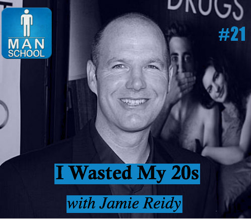 Man-School-21-I-Wasted-My-20s-with-Jamie-Reidy-podcast-viagra.jpg