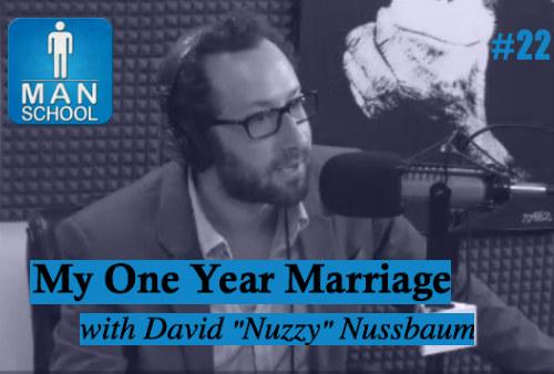 Man-School-22-David-Nuzzy-Nussbaum-My-One-Year-Marriage-podcast.jpg