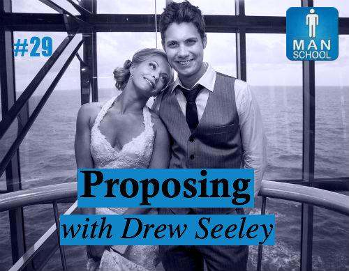Drew Seeley on Proposing via Man School with Caleb Bacon