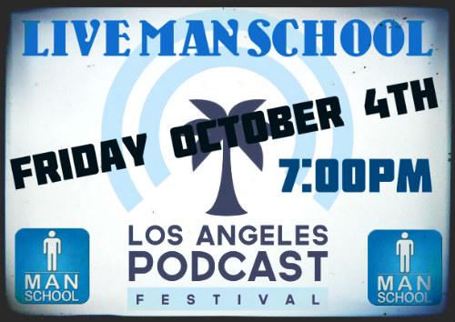 Man-School-live-losangeles-podcast-festival.jpg