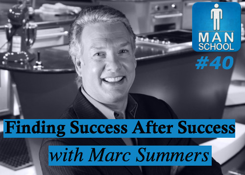 Class #40: Finding Success After Success with Marc Summers