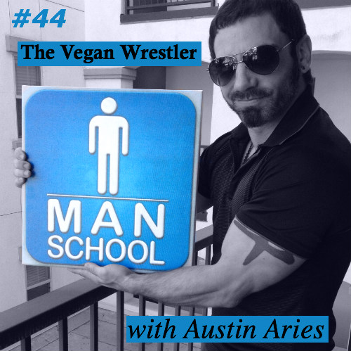 Class #44: The Vegan Wrestler with Austin Aries