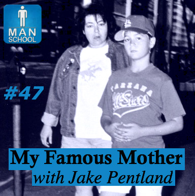 Class #47: My Famous Mother with Jake Pentland (Roseanne Barr)