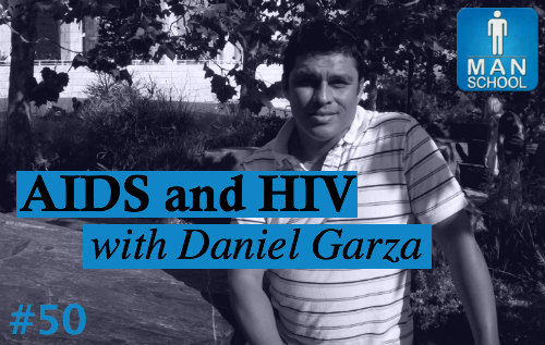 Man-School-50-AIDS-and-HIV-with-daniel-garza.jpg