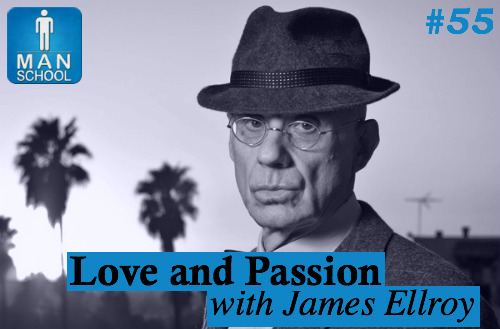 Man-School-55-Love-and-passion-with-james-ellroy-novelist-author-perfidia.jpg