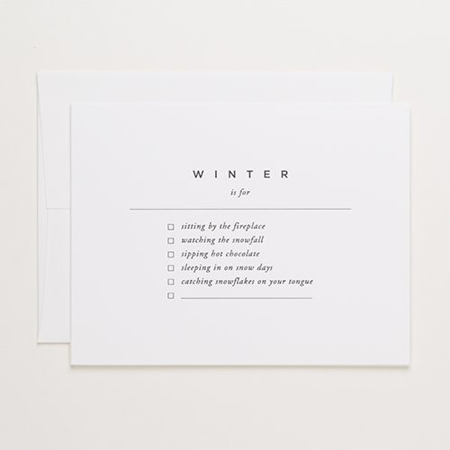 "Of Note Stationers - ""Winter is for"" card with envelope, $5.00.  Use code ALETTERISBETTER for 10% off through the end of December."