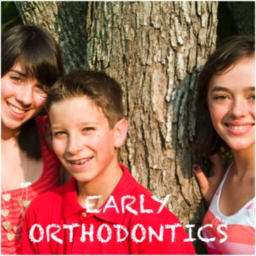 EARLY ORTHODONTICS