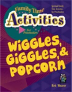 Wiggles, Giggles & Popcorn  (Family Time)  Suggested Donation: $14.99    Order Paperback*          Order Ebook*
