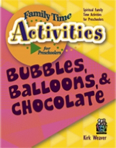Bubbles, Balloons & Chocolate  (Family Time)  Suggested Donation: $14.99    Order Paperback*          Order Ebook*