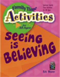 Seeing is Believing  (Family Time - All Ages)  Suggested Donation: $14.99    Order Paperback*          Order Ebook*