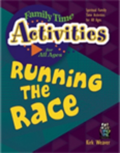 Running the Race  (Family Time - All Ages)  Suggested Donation: $14.99    Order Paperback*          Order Ebook*