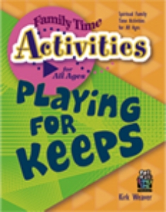 Playing for Keeps  (Family Time - All Ages)  Suggested Donation: $14.99    Order Paperback*          Order Ebook*
