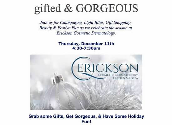 Erickson Dermatology's Holiday Event: Gifted and Gorgeous