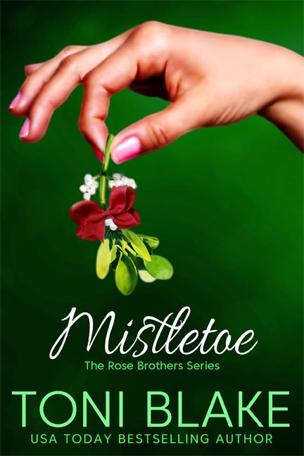 Mistletoe The Rose Brothers, book 2 November 2017