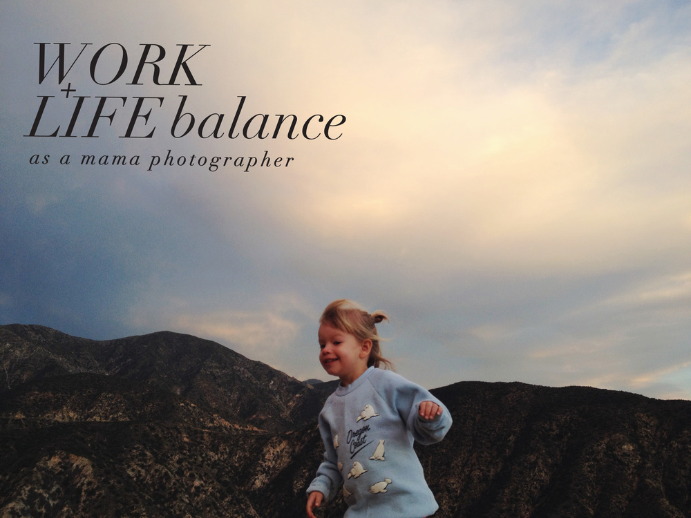 work+life balance as a mama-photographer | lily glass