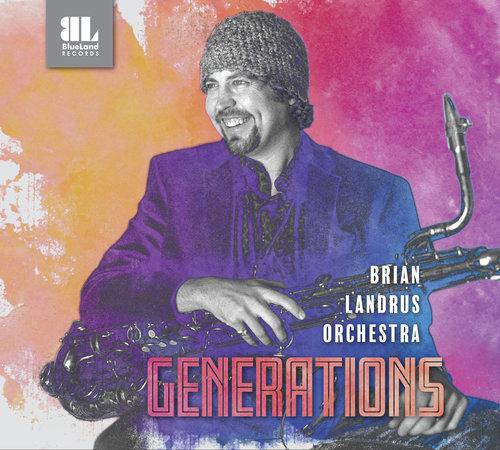 "Brian Landrus Orchestra ""Generations"" 2017"
