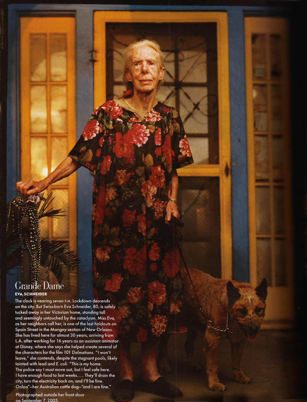 Survivor, Eva Schneider. Eva's full-page color photo appeared in the 2005 September issue of Vanity Fair, as she stood triumphant on her front porch, with her dog by her side.