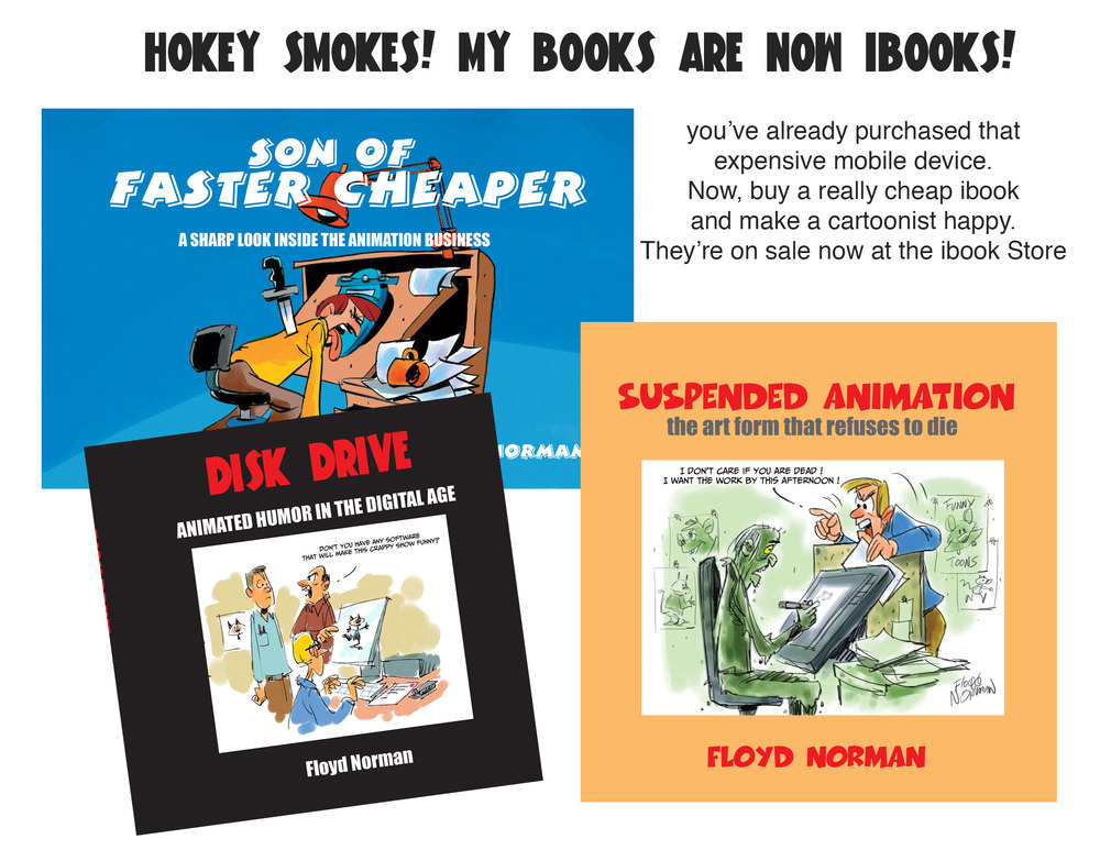 Three of my animation gag books are finally online. Be advised, there will be more to come.