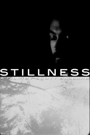 Stillness - Written, Directed, Produced & Shot byScott BallardShort Film - 16mm - 2007 - 5 Minutes
