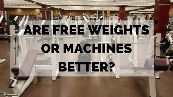 Which Is Better - Machines or Free Weights?