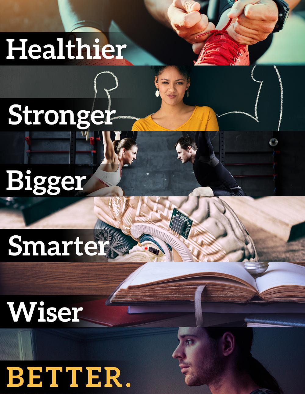better-healthier-bigger-stronger-wiser-smarter