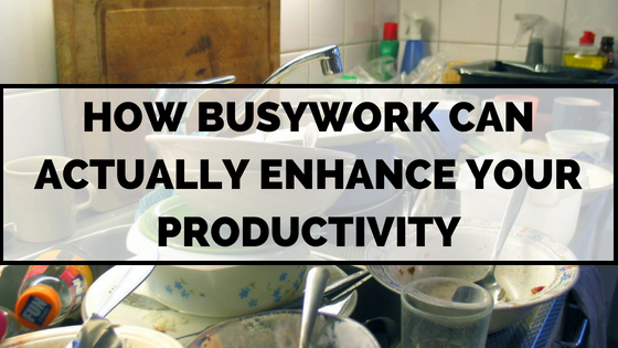 busywork-dishes-productivity