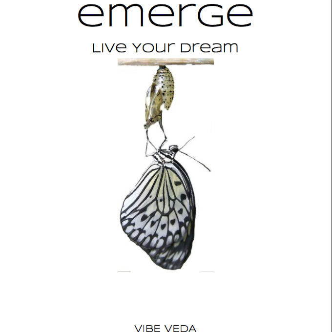 A digital copy of EMERGE: LIVE YOUR DREAM (Journey To The Light Book 1) by Vibe Veda