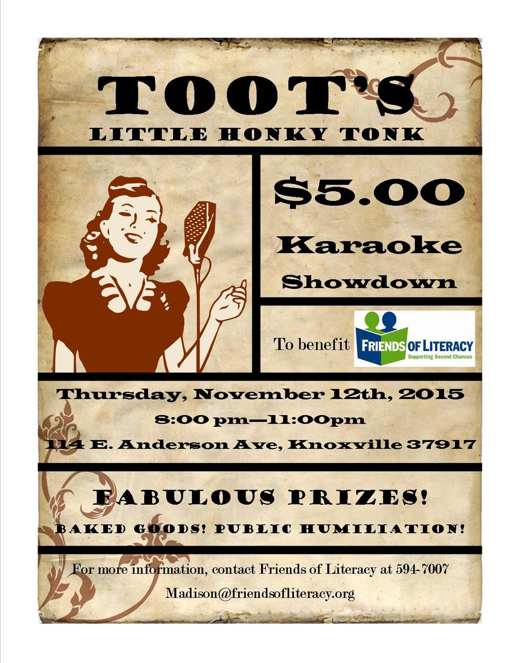 Toot's Little Honky Tonk, located at 114 E. Anderson Avenue, will host a karaoke contest to benefit Friends of Literacy on Thursday, November 12th, from 8:00pm-11:00pm. The evening will include a karaoke contest for a $5 entry fee, a bake sale, and Guerilla Karaoke. Prizes will be awarded for first, second, and third place as well as an honorable mention prize. Can't come to the Karaoke event but still want to help Friends of Literacy? Donate to the Bake Sale! Bake Sale donations must be brought to the Friends of Literacy office by 5:00PM Thursday November 12th. To schedule a time to drop off your goodies please call us at 865-549-7007 or email Madison@friendsofliteracy.org.