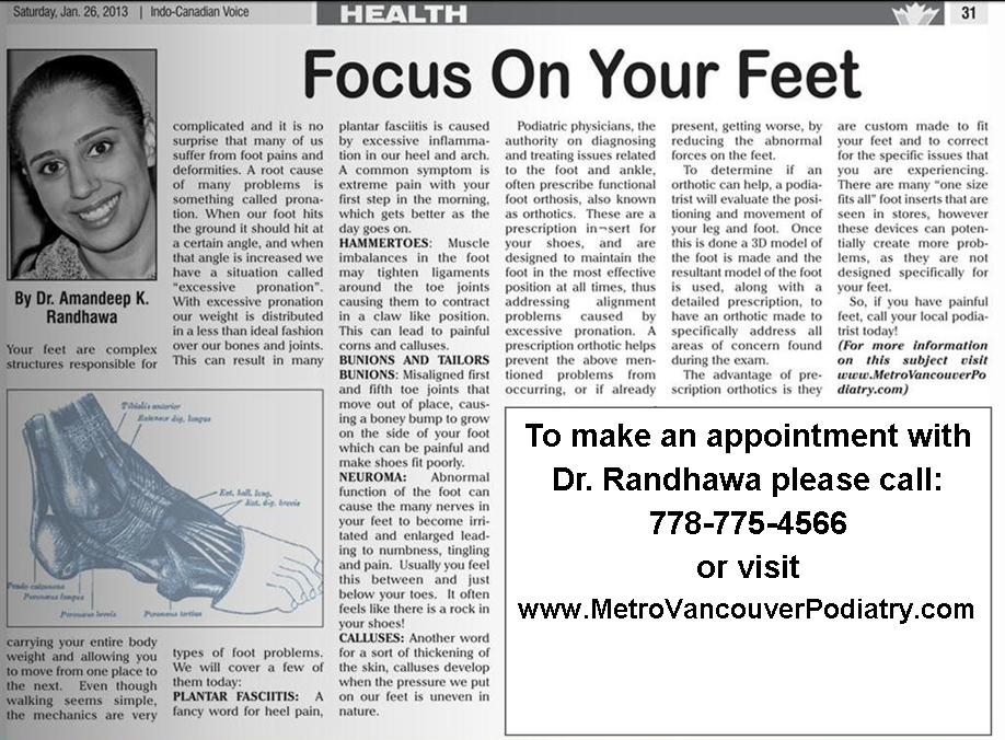 Dr Randhawa writes a weekly column, called  Focus on Your Feet  for  The Indo-Canadian Voice.  This is an English language news paper  serving the South Asian population of Metro Vancouver.