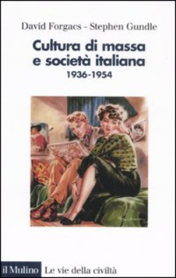 Image result for Cultura di massa e società italiana, 1936-1954 (with Stephen Gundle) Il Mulino, Bologna, 2007.