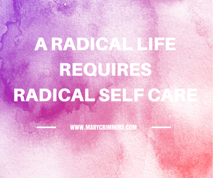 "[feature image shows pink color-splattered background with white text in center that says: ""A radical life requires radical self care"" via]"
