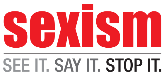 "[feature image shows text in red that says: ""Sexism."" Then, in grey, dark grey, and black says: ""See it. Say it. Stop it."" via]"