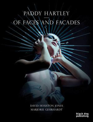 Paddy Hartley  Of Faces and Facades is available from Blackdog Publishing. click the image to visit their store  26 x 20 cm | 10 x 8 in 45 ills | 48 pages Paperback   Authors  David Houston Jones, Marjorie Gehrhardt
