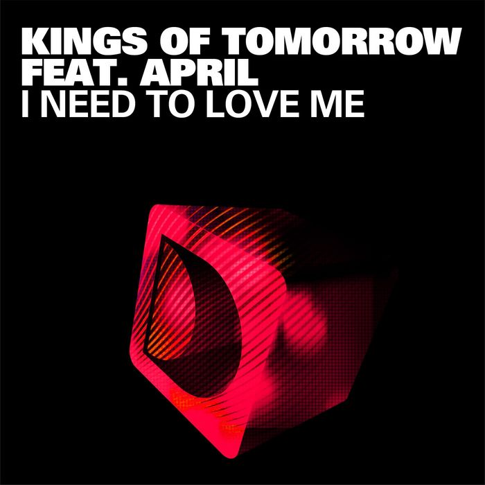 Kings-Of-Tomorrow-feat-April-I Need-To-Love-Me-(Sandy-Rivera-Club-Mix).jpg