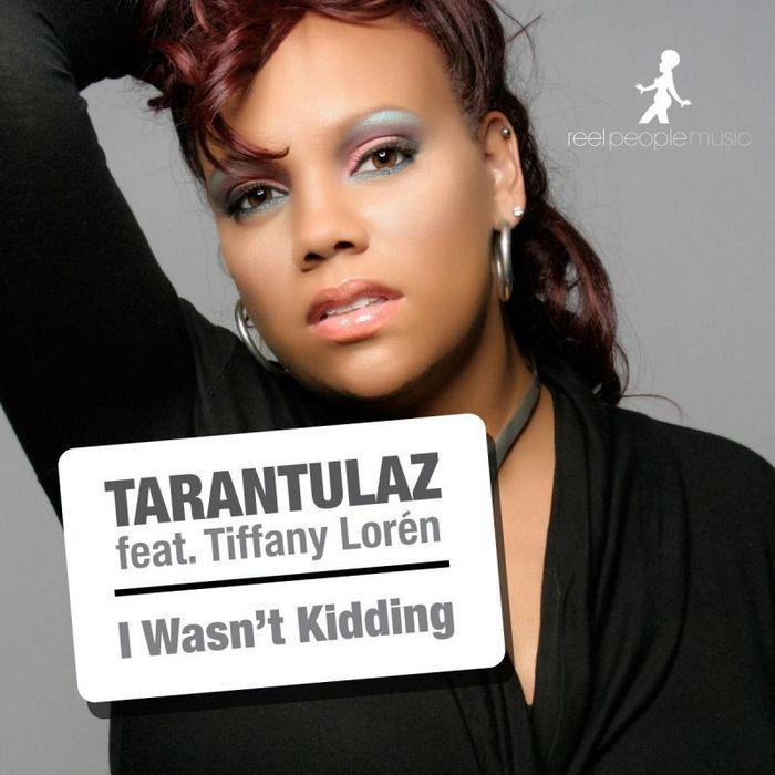 Tarantulaz-ft-Tiffany-Loren-I-Wasnt-Kidding-The-Layabouts-Future-Retro-Vocal-Mix.jpg