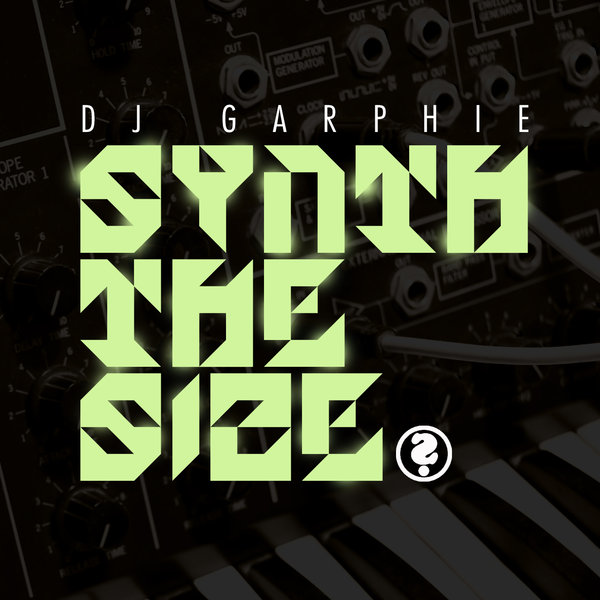 DJ Garphie - Synth The Size G's Soulful Mix
